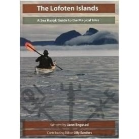The Lofoten Islands - A Sea Kayak Guide to the Magical Isles