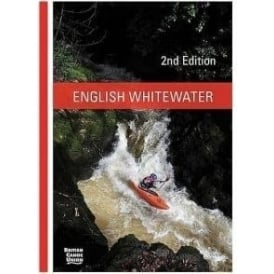 English White Water - The British Canoe Union Guidebook 2nd Edition