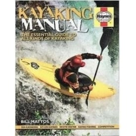 Kayaking Manual; The Essential Guide to all Kinds of Kayaking