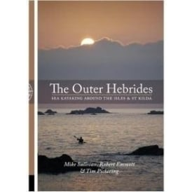 The Outer Hebrides Sea Kayaking Guidebook - Around the Isles & St Kilda